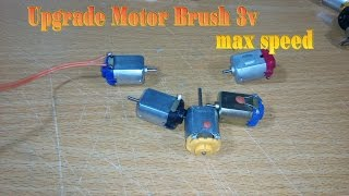 Repeat youtube video How to make upgrade Motor Brush 3v max speed