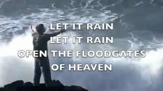 Let It Rain Michael W. Smith lyrics