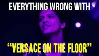 "Everything Wrong With Bruno Mars - ""Versace on the Floor"""