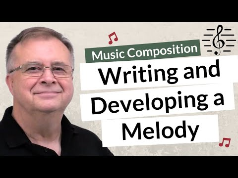 Writing & Developing a Melody Line - Music Composition