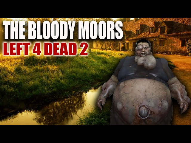THE BLOODY MOORS (Part 2)(Left 4 Dead 2 Zombies)