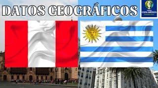 PERÚ VS URUGUAY (duelo geográfico)