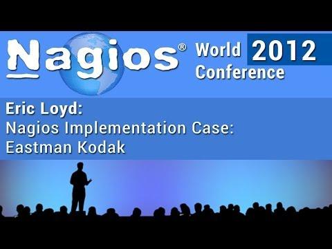 Eric Loyd: Nagios Implementation Case: Eastman Kodak