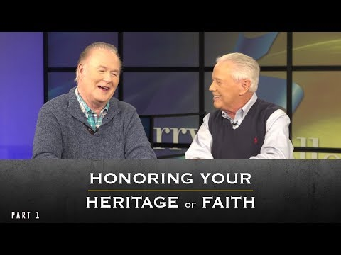 Honoring Your Heritage of Faith, Part 1
