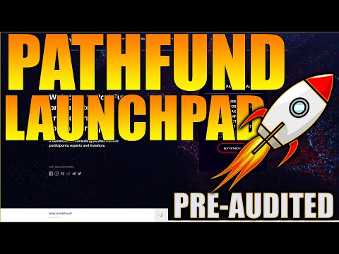 NEW ICO Pre-Audited LaunchPad! PathFund Token Launchpad! Get in Early!