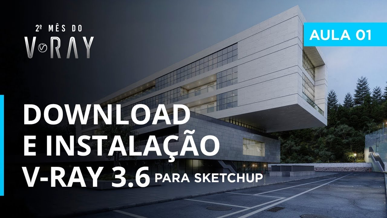 Vray 3 6 para SketchUp - Aula 01/30: Download & Instalação