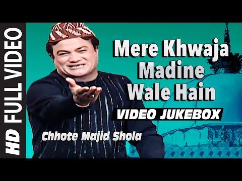 """""""Mere Khwaja Madine Wale Hain"""" Chhote Majid Shola    Full Video Jukebox    T-Series Islamic Music"""