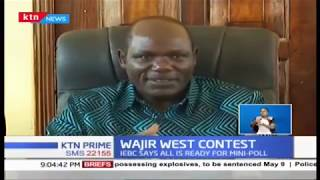 IEBC set for Wajir West by-election tomorrow
