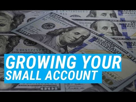 Quick Tips For Growing A Small Trading Account