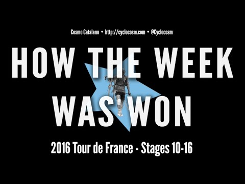 2016 Tour de France: How the Week Was Won, Stages 10-16