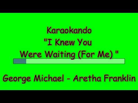 Karaoke Internazionale - I Knew You Were Waiting (For Me) - Franklin Aretha - Michael George
