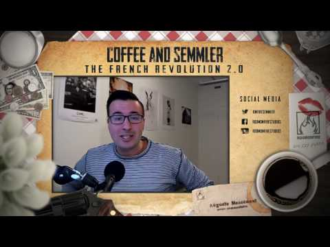 Coffee and Semmler - The French Revolution 2.0