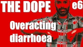 BollywoodGandu | The Dope | Overacting Diarrhoea: Ep 6
