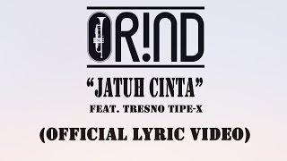 ORIND Feat. Tresno TIPE-X - JATUH CINTA (Official Lyric Video)