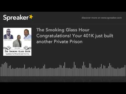 Congratulations! Your 401K just built another Private Prison