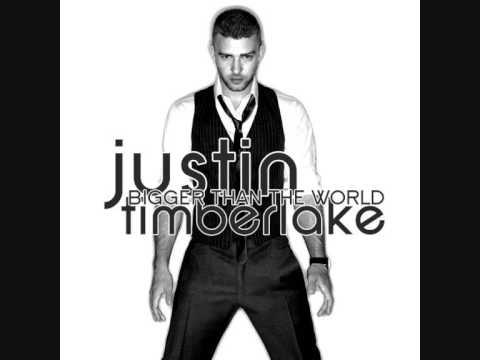 JUSTIN TIMBERLAKE : Bigger Than The World lyrics