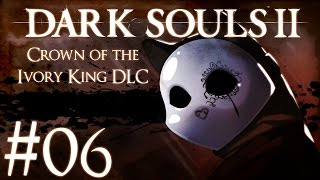 Dark Souls 2 Crown of the Ivory King DLC Part 6 - Aava, the King