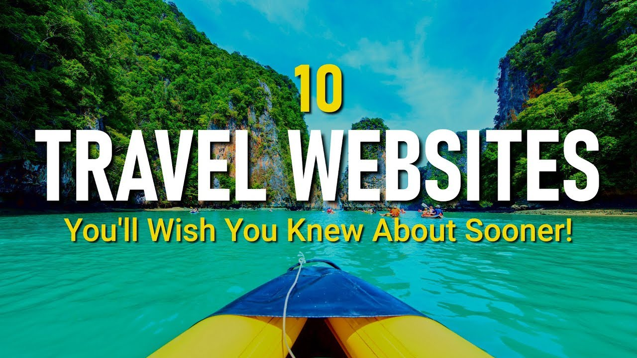 10 Travel Websites You'll Actually Want to Use! 2019