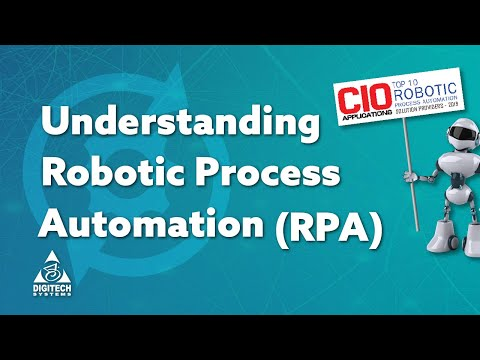 Understanding Robotic Process Automation (RPA) - Digitech