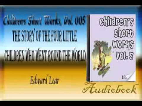 The Story of the Four Little Children who went round the World Edward Lear