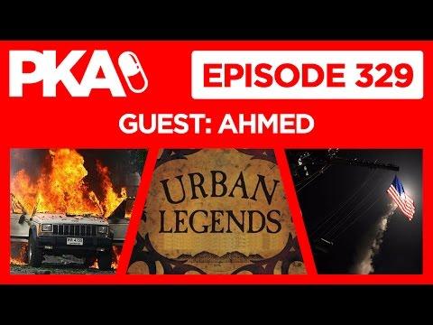 PKA 329 w/Ahmed - Car Bomb Story, Urban Legends, Syria Missile Strike