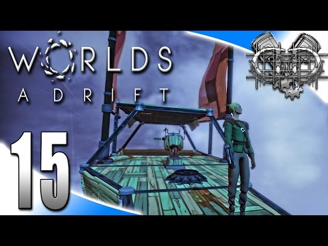 Worlds Adrift Alpha Gameplay : EP15 : New Ship! (PC MMO SandBox HD)