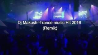 KA4KA RU Dj Makush   Trance music Hit 2016 Remix