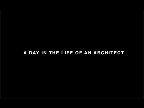 A Day In The Life Of An Architect