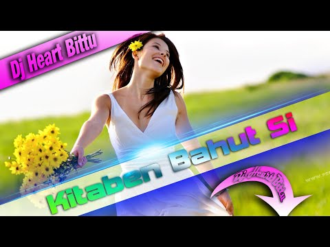Kitaben Bahut Si Mix By Dj Bittu Babu