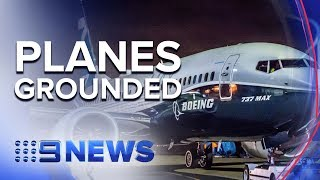 Are Boeing 737 Max 8 planes unsafe to fly? | Nine News Australia