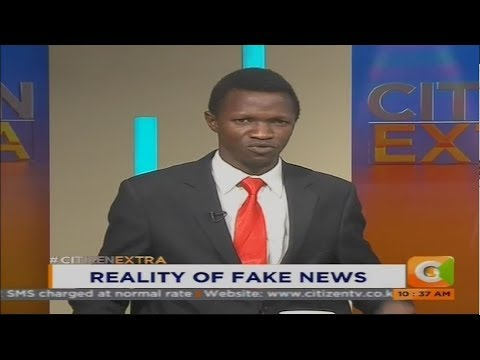 Reality of fake news #CitizenExtra