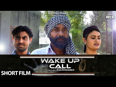 Wake up Call (Short Film) Rajwinder  | New Short Movie 2018 | White Hill Entertainment