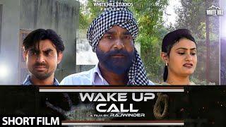 Wake up Call (Short Film) Rajwinder    New Short Movie 2018   White Hill Entertainment