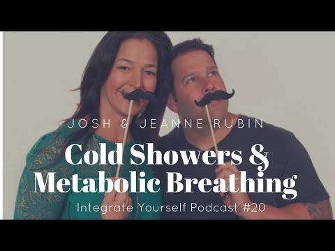 Cold Showers & Metabolic Breathing With Josh & Jeanne Rubin | Integrate Yourself (Podcast)