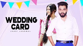 Wedding Card: Jaggi Jagowal (Official Song) | Laddi Gill | New Punjabi Songs 2017 thumbnail