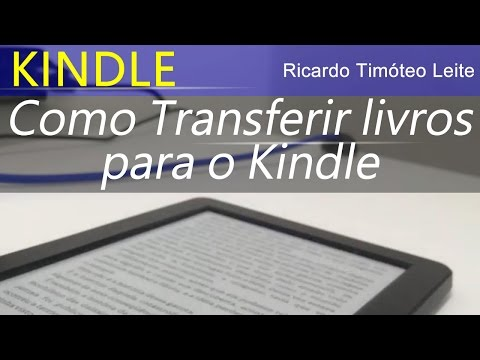 📖 Como Transferir Livros / eBooks Para o Kindle - ePub Mobi Azw Pdf Etc