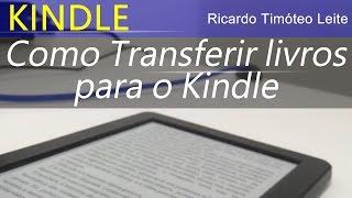 como transferir livros ebooks para o kindle epub mobi azw pdf etc