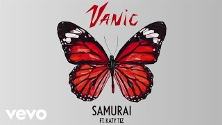 Vanic - Samurai ft. Katy Tiz