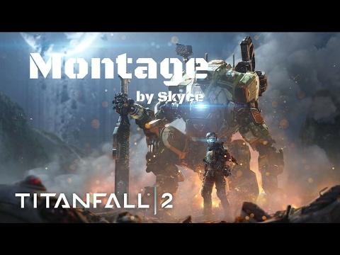 Titanfall 2 Montage #1