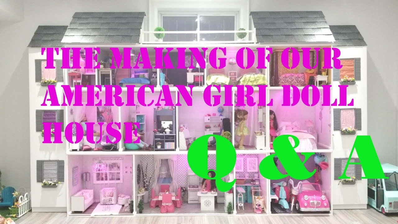 the making of american girl doll house q a youtube
