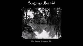 Southern Badass - I Know My Home