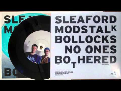 Sleaford Mods – No Ones Bothered (Slow Version)