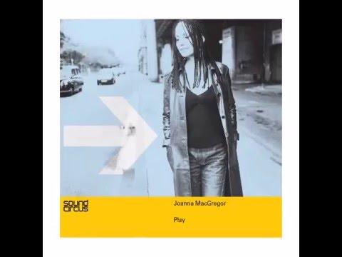 Joanna MacGregor: Piazzolla Libertango (Play)