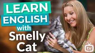 """Smelly Cat"" 