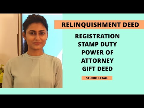 Relinquishment Deed| Stamp Duty| Registration| Power of Attorney| Gift Deed