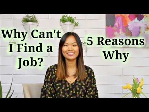 why cant i find a job 5 reasons why