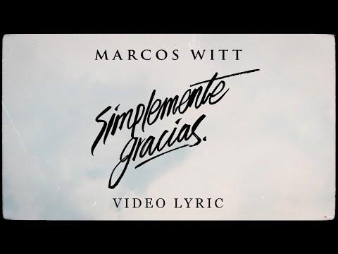 Marcos Witt - Simplemente Gracias (Video Lyric)