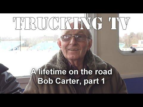 A Lifetime on the Road: Bob Carter, part 1:
