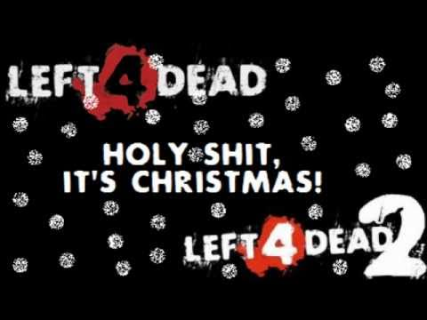 Left 4 Dead: Holy Shit, It's Christmas! - YouTube