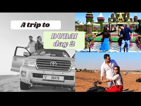 DUBAI TRIP 2021 || DAY 2 || MIRACLE GARDEN || DESERT SAFARI || ADVENTURE TRIP